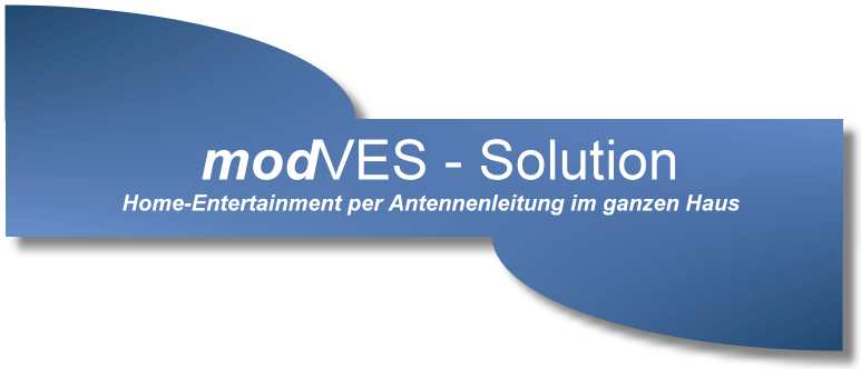 modVES-Solution - Home Entertainment per Antennenleitung - eigener TV-Kanal- IR-Fernbedienung